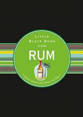 Das Little Black Book vom Rum: Sonne, Strand und Palmen im Glas