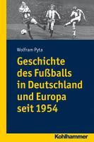 Geschichte des Fu  balls in Deutschland und Europa seit 1954 PDF