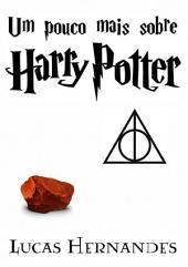 Um Pouco Mais Sobre Harry Potter