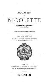 Aucassin et Nicolette. Roman de chevalierie, provencal-picard, publie avec introduction et traduction par Alfred Delvau