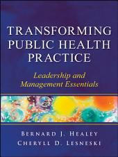 Transforming Public Health Practice: Leadership and Management Essentials