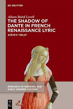 The Shadow of Dante in French Renaissance Lyric PDF