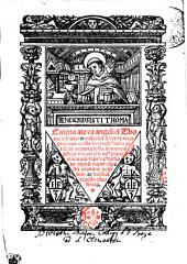 Catena aurea angelici Thome aq[ui]natis in eua[n]geliu[m] Luce ex receptissimis eccl[es]ie doctorib[us] miro artificio [con]cinnata tussu summi po[n]tificis vrbani q[ua]rti op[us] plane n[ost]ra laude supi[us] op[us] iussione dignu[m] nuper ca[m]pestri examina politum ac duplici regesto illustratu[m]
