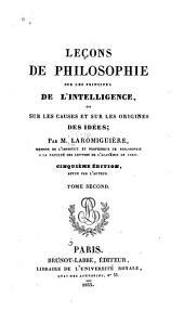 Leons de philosophie sur les principes de l'intelligence, or, Sur les causes et ser les origines des idées: Volume2