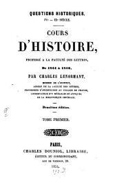 Questions historiques: IVe - IXe Siècle. Cours d'histoire, professé a la faculté des lettres, de 1844 à 1846, Volume1