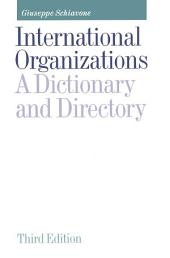 International Organizations: A Dictionary and Directory, Edition 3