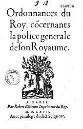 Ordonnances du Roy, concernants la police générale de son royaume