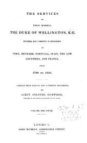The Dispatches of Field Marshal the Duke of Wellington, K. G. During His Various Campaigns in India, Denmark, Portugal, Spain, the Low Countries and France from 1799 to 1818: Index, Volume 13