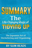Summary  the Life Changing Magic of Tidying Up