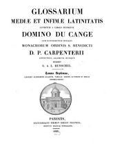 Glossarium mediae et infimae latinitatis: Continet glossarium gallicum, tabulas, indices auctorum et rerum, dissertationes, Volume7