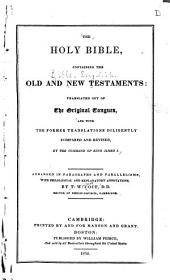 The Holy Bible: Containing the Old and New Testaments : Translated Out of the Original Tongues, and with the Former Translations Diligently Compared and Revised by the Command of King James I : Arranged in Paragraphs and Parallelisms, with Philosophical and Explanatory Annotations