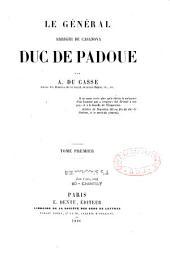 Le général Arrighi de Casanova, duc de Padoue: Volume1