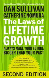 The Laws of Lifetime Growth: Always Make Your Future Bigger Than Your Past, Edition 2