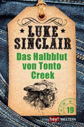 Das Halbblut von Tonto Creek: Luke Sinclair Western