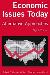 Economic Issues Today: Alternative Approaches: Alternative Approaches, Edition 8