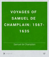 Voyages of Samuel de Champlain: 1567-1635: Volume 1; Volume 11