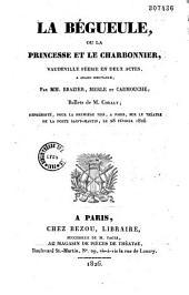 La bégueule, ou La princesse et le charbonnier: vaudeville féerie en deux actes, à grand spectacle