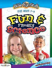 Fun & Freaky Science