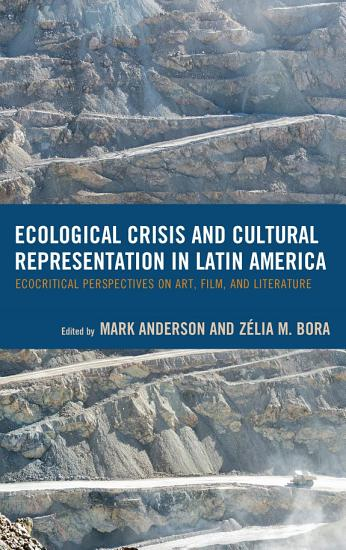 Ecological Crisis and Cultural Representation in Latin America PDF