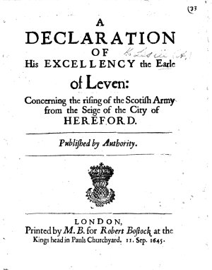 A declaration of     the Earle of Leven  concerning the rising of the Scotish army from the seige     of Hereford   With several letters on the same subject