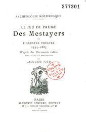 Archéologie moliéresque, Le jeu de Paume des Mestayers ou l'Illustre théâtre: 1595-1883