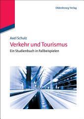 Verkehr und Tourismus: Ein Studienbuch in Fallbeispielen