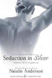 Seduction in Silver: A Novella