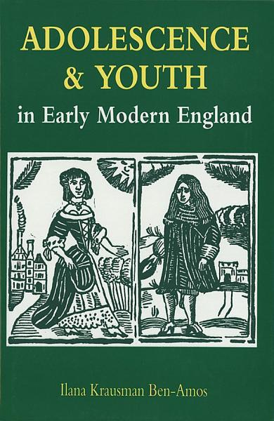Adolescence and Youth in Early Modern England PDF