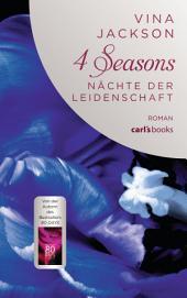 4 Seasons - Nächte der Leidenschaft: Roman, Band 3