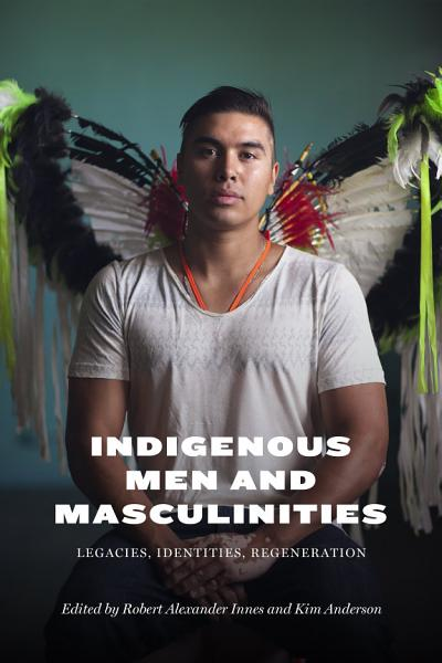 Download Indigenous Men and Masculinities Book