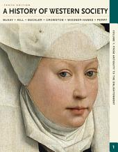 A History of Western Society, Volume I: From Antiquity to the Enlightenment: From Antiquity to the Enlightenment, Edition 10