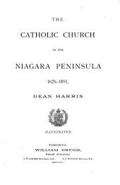 The Catholic Church in the Niagara Peninsula, 1626-1895