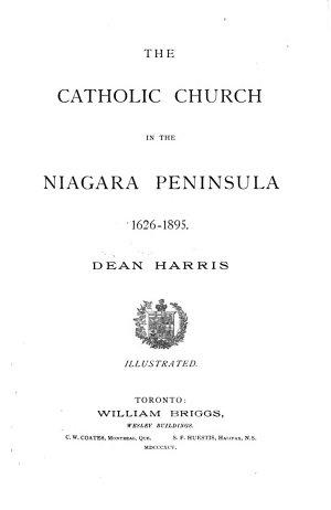 The Catholic Church in the Niagara Peninsula  1626 1895