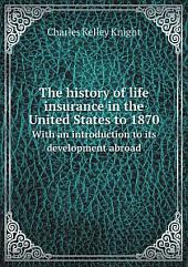 The history of life insurance in the United States to 1870