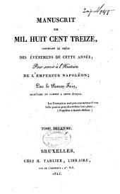Manuscrit de mil huit cent treize, contenant le précis des événemens de cette année, pour servir à l'histoire de l'Empereur Napoléon: Volume2