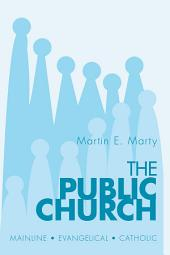 The Public Church: Mainline - Evangelical - Catholic
