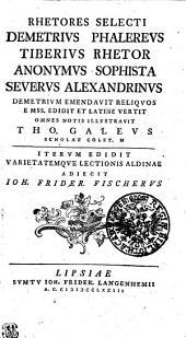Rhetores selecti Demetrius Phalereus, Tiberius Rhetor, Anonymus Sophista, Severus Alexandrinus