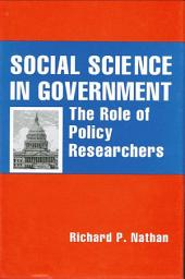 Social Science in Government: The Role of Policy Researchers
