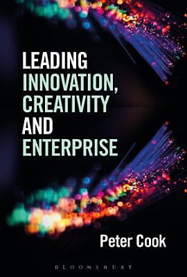 Leading Innovation  Creativity and Enterprise PDF