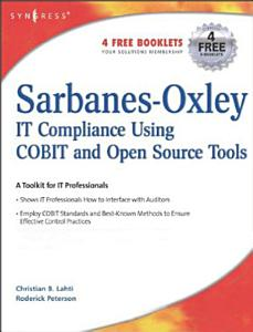 Sarbanes Oxley Compliance Using COBIT and Open Source Tools