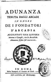 Adunanza tenuta dagli Arcadi in onore de i fondatori d'Arcadia aggiuntavi vna lettera intorno a i luoghi, ove le arcadiche adunanze si sono sin'ora tenute