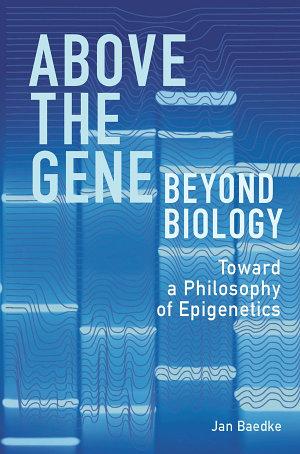Above the Gene  Beyond Biology