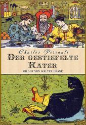 Der Gestiefelte Kater, Oder Meister Kater (Illustrierte Ausgabe)