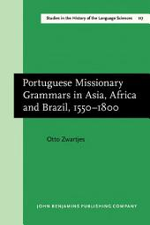 Portuguese Missionary Grammars in Asia, Africa and Brazil, 1550-1800