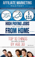 Affiliate Marketing   High Paying Jobs You Can Do From Home   Things You Need To Know By Age 30 PDF