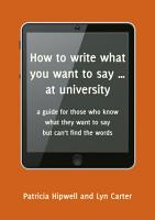 How to write what you want to say     at university PDF