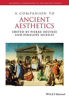 A Companion to Ancient Aesthetics PDF