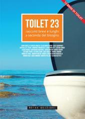 Toilet 23: racconti brevi e lunghi a seconda del bisogno