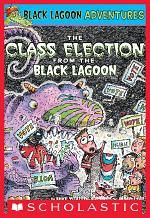 The Class Election from the Black Lagoon (Black Lagoon Adventures #3)