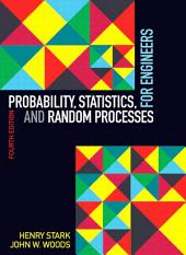 Probability, Statistics, and Random Processes for Engineers: Edition 4